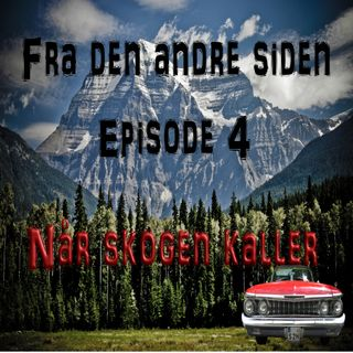 podcast livet Episode 4. Når skogen kaller