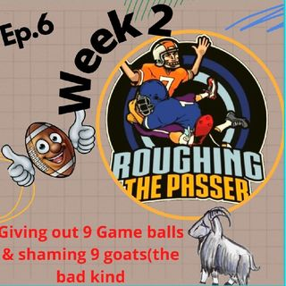 Roughing the Passer Ep.6