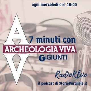 7 minuti con ArcheologiaViva - Presentazione
