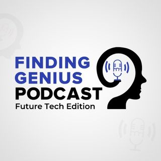 FutureTech Finding Genius Podcast