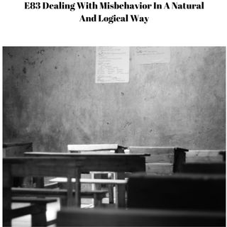 E83 Dealing With Misbehavior In A Natural And Logical Way