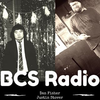 BCS Radio Hour w/ Dan Fisher and Justin Stover