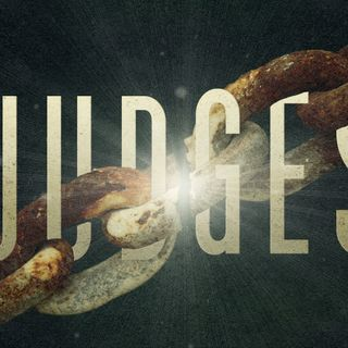 An Introduction to Judges: A Series about Sin, Repentance, & Deliverance