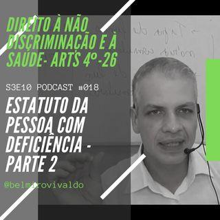 #018 | S3E10 | Direito à não discriminação e à saúde no Estatuto da Pessoa com Deficiência - arts 4º ao 26