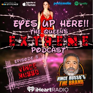 Eyes Up Here!! Episode 8: Vince Russo's Skeeve Out
