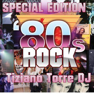 SPECIAL Edition ROCK 80s  Tiziano Torre Dj