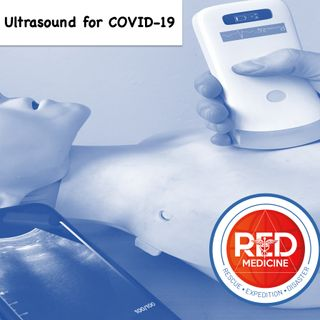 Episode 27 POCUS for COVID-19 (Lung Ultrasound)