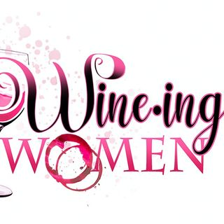 Wine-ing Women Ep. 10 Austin Custom Winery