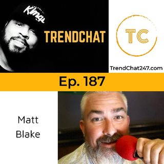 Ep. 187 - Adventures In Podcasting with Matt Blake