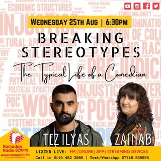 Breaking Stereotypes with Zainab Zaeem-Sattar Guest- Tez Ilyas