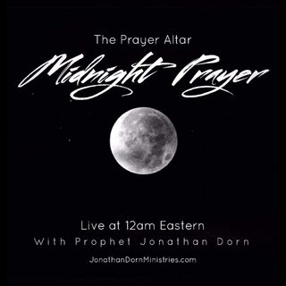 Midnight Prayer with Prophet Jonathan Dorn 2/6/21 - The Prayer Altar Ultimate Collection