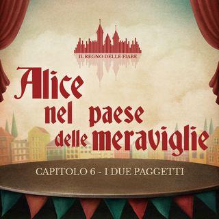 01- Alice nel paese delle meraviglie - Capitolo VI -  I due Paggetti