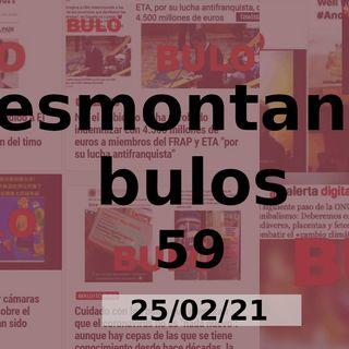 Desmontando Bulos 59 (25/02/21)