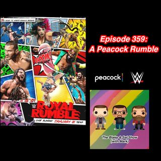 Episode 359: A Peacock Rumble (Special Guest: Rich Fann & Mandy Reilly)