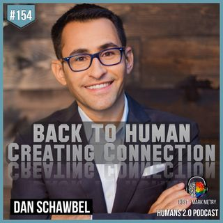 154: Dan Schawbel | How Great Leaders Create Connection in the Age of Isolation
