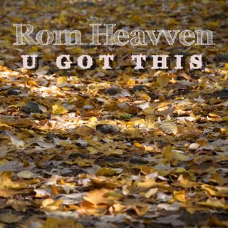 Rom Heavven - U Got This