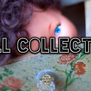 Doll Collection | Haunted, Paranormal, Supernatural
