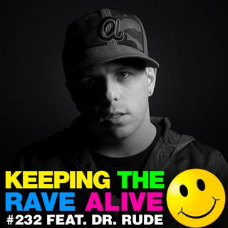 Episode 232: feat Dr. Rude!