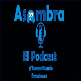 AsombraTV_ElPodcast Temporada 1 Piloto