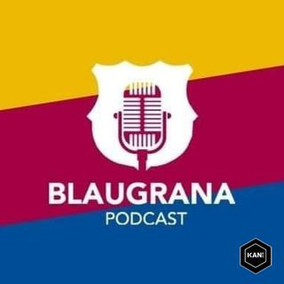 Blaugrana Podcast S02E31: Le Messi