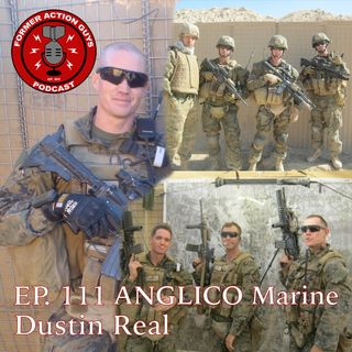 Ep. 111 - Dustin Real - ANGLICO Marine, JTAC, OEF Veteran, and Fire Support Instructor