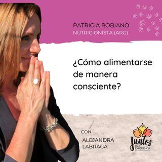 Ep. 033 Aprendiendo a alimentarnos de manera consciente con Patricia Robiano