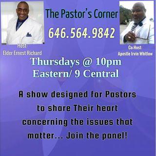 The Pastors' Corner with Elder Ernest Richard and Apostle Irvin Whitlow