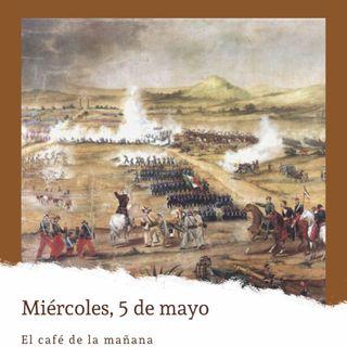 Miércoles, 5 de mayo. La Batalla de Puebla