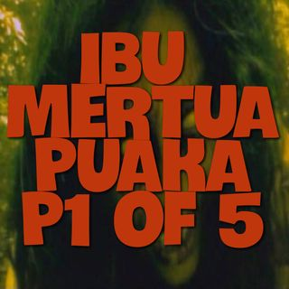Cerita Seram - Part 1 of 5 Ibu Mertua Puaka