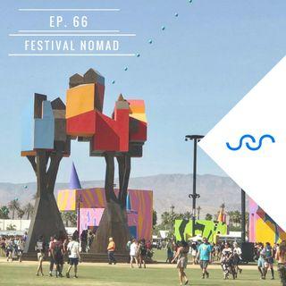 Ep. 66 Festival Nomad