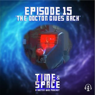 Episode 15 - The Doctor Gives Back