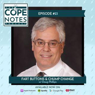 Fart Buttons & Chump Change w/ Doug Phillips