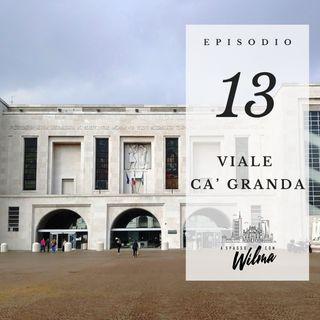 Puntata 13 - Viale Ca' Granda