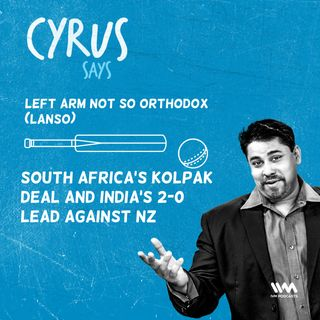 Ep. 482: LANSO - South Africa's Kolpak Deal and India's 2-0 Lead Against NZ
