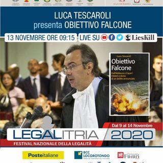 Legalitria 2020 - Obiettivo Falcone di Luca Tescaroli del 13 novembre 2020 - in onda il 17/11/2020