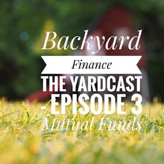 Backyard Finance's Yardcast Episode 3: Mutual Funds
