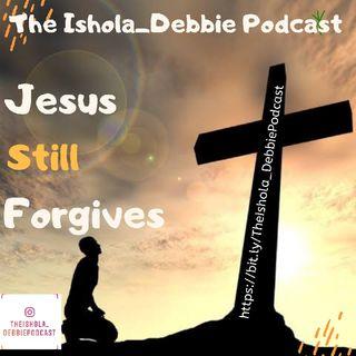 Jesus Still Forgives