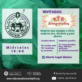 """""""Red de Acompañantas y Aborto Legal México"""" Ya Siéntese Señora Prog 4"""