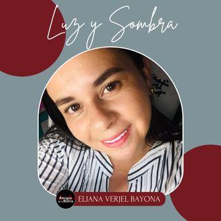 49. Entre Luz y Sombra| Eliana Verjel