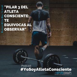 T2 - POD 038 - Pilar 3 del Atleta Consciente: Te equivocas al observar