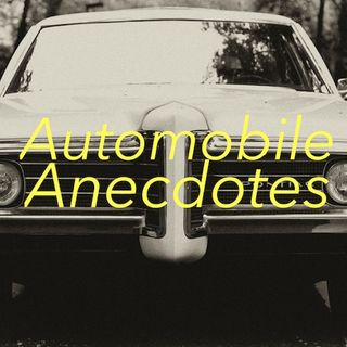 Automobile Anecdotes: Episode 2