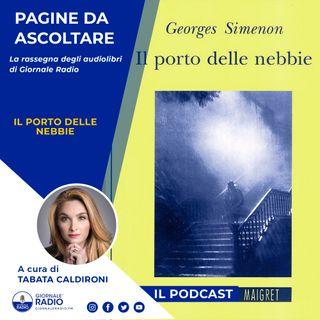 """Pagine da ascoltare. """"Il porto delle nebbie"""" di Georges Simenon"""