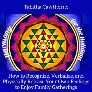 Tabitha Cawthorne How to Have Harmonious Family Gatherings