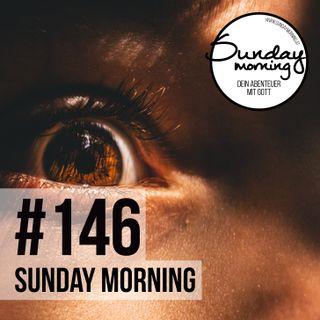 FEARLESS - Der Furcht in die Augen schauen - Sunday Morning #146