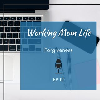 Episode 12: Forgiveness