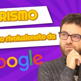 TURISMO: un settore rivoluzionato da Google