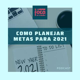 #46 - Como Planejar Metas para 2021
