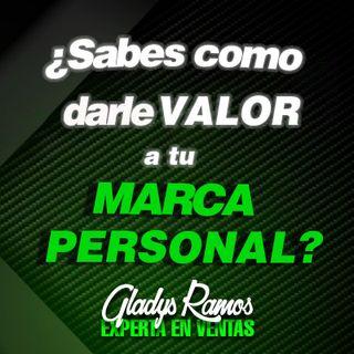 ¿COMO HACER CRECER TU MARCA PERSONAL?  / Gladys Ramos
