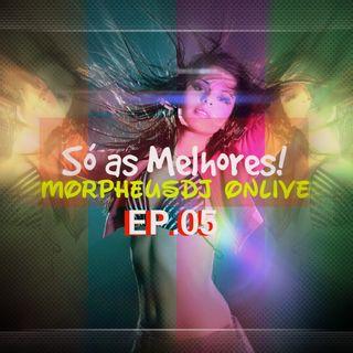 Morpheusdj Onlive # EP.05 ( Só as Melhores )