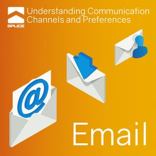 Understanding Communication Channels and Preferences - Email